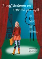 (Pleeg)kinderen en vreemd gedrag !? : in 13 thema's : pleegangst, adoptie, loyaliteit, afstammingsonrust, gehechthe...