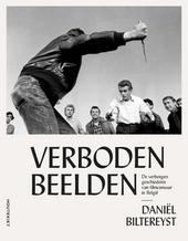 Verboden beelden : de verborgen geschiedenis van filmcensuur in België