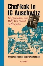 Chef-kok in IG Auschwitz : de geschiedenis van Willy Van Paemel en IG Farben