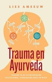 Trauma en ayurveda : inzicht in de ayurvedische psychiatrie verbinding oost en west
