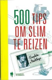 500 tips om slim te reizen