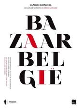Bazaar België : de 100 boeiendste Belgische kunstwerken volgens Claude Blondeel = les 100 meilleures oeuvres d'art...