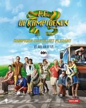 Kampioen zijn blijft plezant! : het boek bij de film