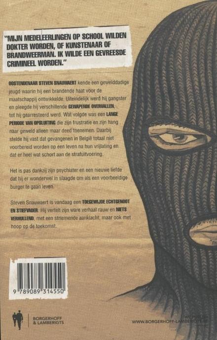 Ex-gangster : hoe ik als zware crimineel erin slaagde uit te groeien tot een brave burger