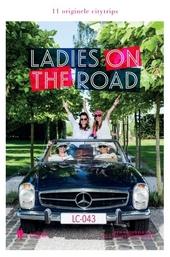 Ladies on the road : 11 originele citytrips met de beste adresjes en leukste tips van de ladies