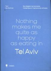 Nothing makes me quite as happy as eating in Tel Aviv : de reisgids met de beste insidertips en inspirerende adresj...