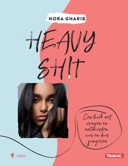 Heavy sh!t : een boek met vragen en antwoorden, voor en door jongeren