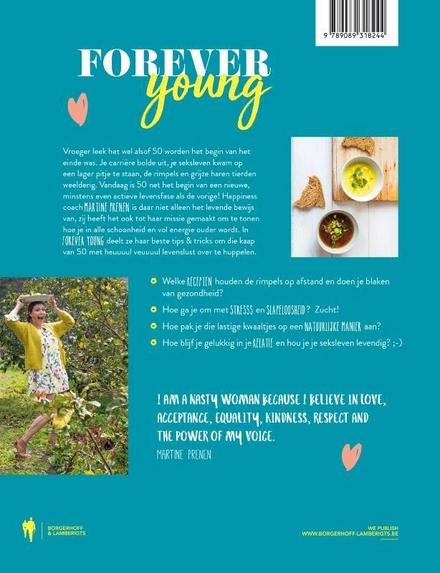 Forever young : vijftig is het nieuwe veertig : puur eten, powerful bewegen, passioneel leven : de complete gezondh...
