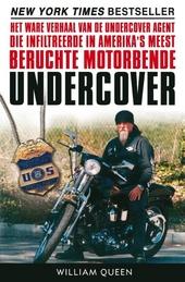 Undercover : het ware verhaal van de undercover agent die infiltreerde in Amerika's meest beruchte motorbende