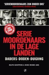 Seriemoordenaars in de Lage Landen : daders, doden, duiding
