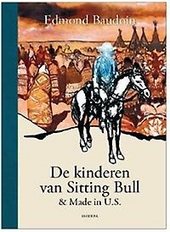 De kinderen van Sitting Bull & Made in the U.S.A.