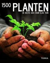 1500 planten : de beste gids voor elke tuin