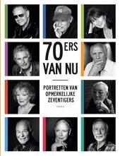 70ers van nu : portretten van opmerkelijke zeventigers