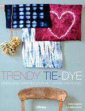 Trendy tie-dye : eigentijdse variaties voor het verven van textiel