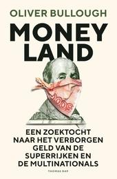 Moneyland : een zoektocht naar het verborgen geld van de superrijken en de multinationals