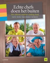 Echte chefs doen het buiten : het ultieme outdoor cooking boek