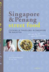 Singapore & Penang street food : koken & reizen in Singapore en Maleisië