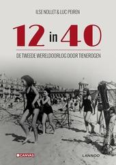 12 in 40 : de Tweede Wereldoorlog door tienerogen