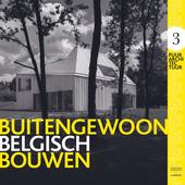 Buitengewoon Belgisch bouwen. 3, Puur architectuur