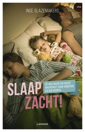 Slaap zacht! : de weg naar een goede nachtrust voor kinderen én hun ouders
