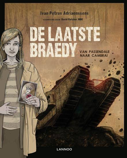 De laatste Braedy : van Passendale naar Cambrai