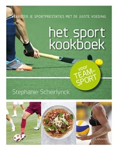 Het sportkookboek voor teamsport : verbeter je sportprestaties met de juiste voeding