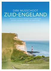Zuid-Engeland : reisgids voor de mooiste bestemmingen in Kent, Sussex, Surrey en Hampshire