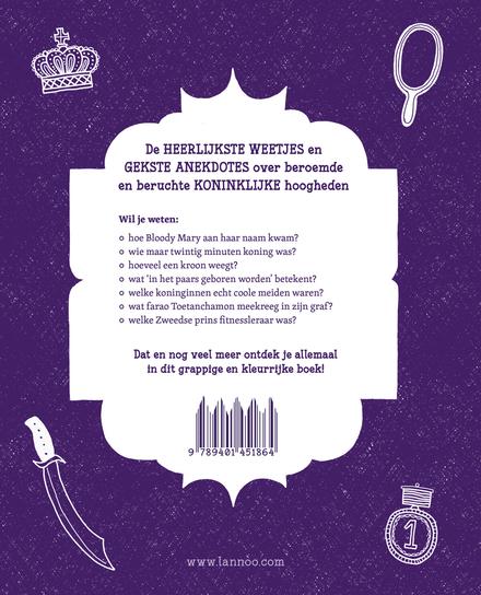 Leve de kroon! : waargebeurde verhalen over bijzondere koningen, waanzinnige keizerinnen, verkwistende sultans en s...