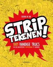 Striptekenen! : 1001 handige trucs om een fantastische striptekenaar te worden