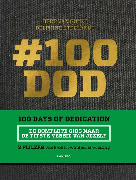 #100 DOD : 100 days of dedication : de complete gids naar de fitste versie van jezelf