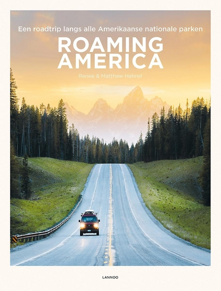 Roaming America : een roadtrip langs alle Amerikaanse nationale parken
