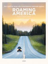 Roaming America : een roadtrip langs alle Amerikaanse nationale parken