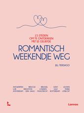 Romantisch weekendje weg : 15 steden om te ontdekken met je geliefde