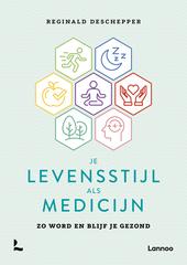 Je levensstijl als medicijn : zo word en blijf je gezond