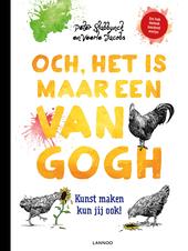 Och, het is maar een Van Gogh : kunst maken kun jij ook!