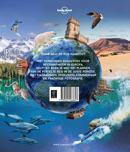 Lonely Planet's ultieme reisplanner Europa : waar en wanneer op reis : tips voor elke maand van het jaar