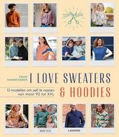 I love sweaters & hoodies : 13 modellen om zelf te maken van maat 92 tot XXL