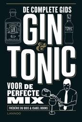Gin & tonic : de complete gids voor de perfecte mix