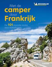 Met de camper door Frankrijk : de 101 mooiste routes voor motorhomes