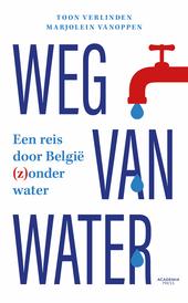 Weg van water : een reis door België (z)onder water
