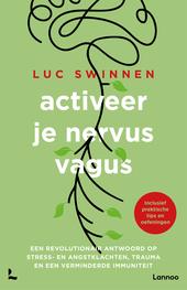 Activeer je nervus vagus : een revolutionair antwoord op stress- en angstklachten, trauma en een verminderde immuni...