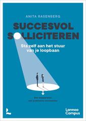 Succesvol solliciteren : sta zelf aan het stuur van je loopbaan : een stappenplan met praktische voorbeelden
