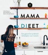Mama (di)eet : een gezond en praktisch (di)eetplan voor mama's