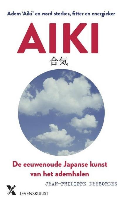 Aiki : de eeuwenoude Japanse kunst van het ademhalen
