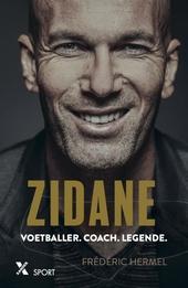 Zidane : voetballer, coach, legende