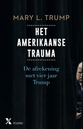 Het Amerikaanse trauma : de afrekening met vier jaar Trump