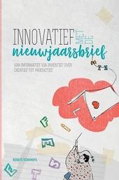 Innovatief met de nieuwjaarsbrief : via informatief over inventief naar creatief tot productief