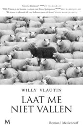 Laat me niet vallen : roman