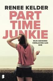 Parttime-junkie : mijn (geheime) verslaving aan GHB