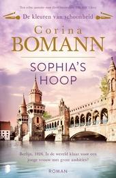 Sophia's hoop : Berlijn, 1926. Is de wereld klaar voor een jonge vrouw met grote ambities?